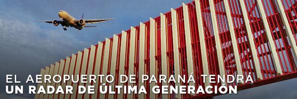 El aeropuerto de Paraná tendrá un radar de última generación