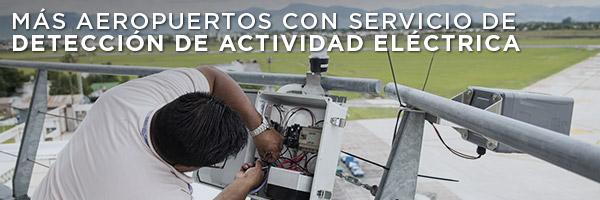 Más aeropuertos con servicio de detacción de actividad eléctrica.