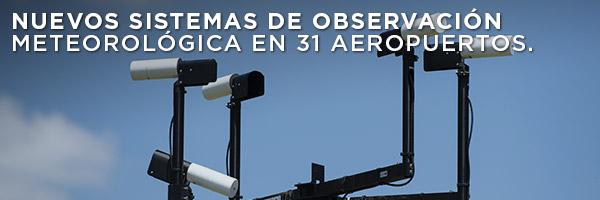 Nuevos sistemas de observación meteorológica en 31 aeropuertos.